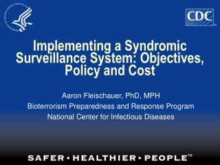 Implementing a Syndromic Surveillance System: Objectives, Policy and Cost