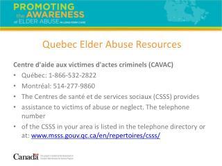 Centre d'aide aux victimes d'actes criminels (CAVAC) Qu�bec: 1-866-532-2822 Montr�al: 514-277-9860