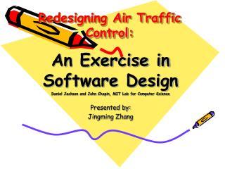 Redesigning Air Traffic Control: