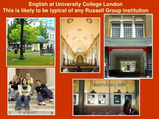 English at University College London This is likely to be typical of any Russell Group institution