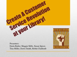 Create A Customer Service Revolution at your Library!