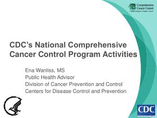 CDC s National Comprehensive  Cancer Control Program Activities