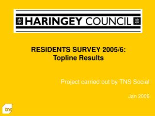 RESIDENTS SURVEY 2005/6:  Topline Results