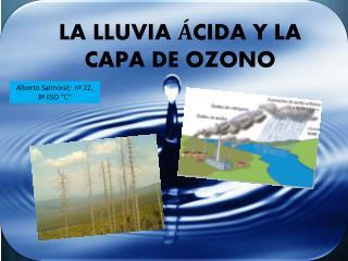 LA LLUVIA ÁCIDA Y LA CAPA DE OZONO - Alberto Salmoral