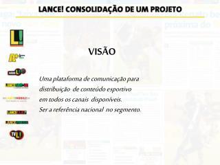 Uma plataforma de comunicação para  distribuição  de conteúdo esportivo