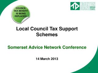 Local Council Tax Support Schemes Somerset Advice Network Conference 14 March 2013