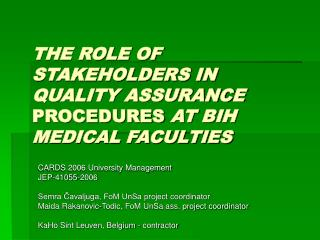 THE ROLE OF STAKEHOLDERS IN QUALITY ASSURANCE  PROCEDURES AT BIH MEDICAL FACULTIES