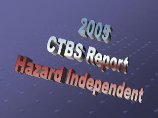 2005 CTBS Report Hazard Independent