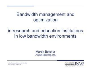 Bandwidth management and optimization  in research and education institutions in low bandwidth environments