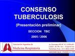 CONSENSO TUBERCULOSIS Presentaci n preliminar