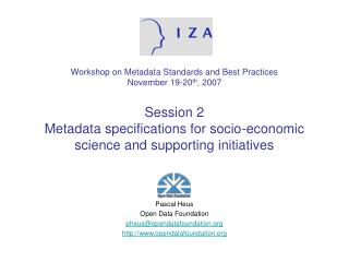 Workshop on Metadata Standards and Best Practices November 19-20th, 2007  Session 2 Metadata specifications for socio-ec