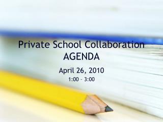 Private School Collaboration AGENDA
