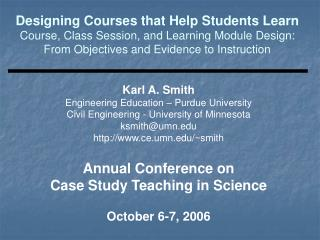 Karl A. Smith Engineering Education – Purdue University