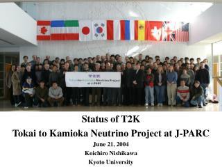 Status of T2K Tokai to Kamioka Neutrino Project at J-PARC