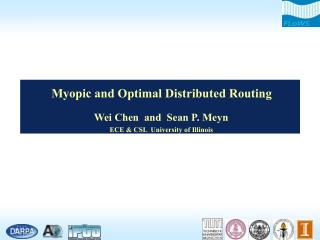 Myopic and Optimal Distributed Routing