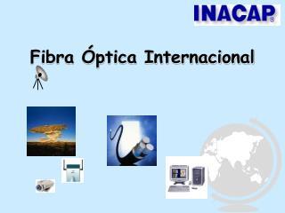 Fibra Óptica Internacional