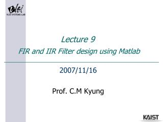 Lecture 9  FIR and IIR Filter design using Matlab