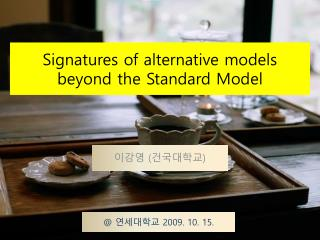 Signatures of alternative models  beyond the Standard Model