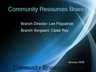 Community Resources Branch