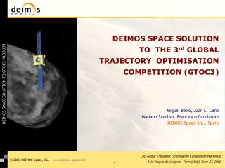 DEIMOS SPACE SOLUTION TO  THE 3 rd  GLOBAL TRAJECTORY  OPTIMISATION COMPETITION (GTOC3)
