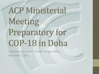 ACP Ministerial Meeting Preparatory for  COP-18 in Doha
