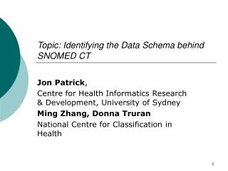 Topic: Identifying the Data Schema behind SNOMED CT