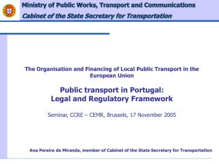 The Organisation and Financing of Local Public Transport in the European Union  Public transport in Portugal: Legal and