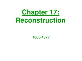 Chapter 17: Reconstruction