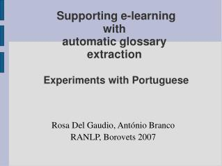 Supporting e-learning  with  automatic glossary extraction Experiments with Portuguese