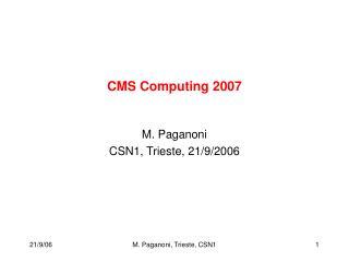 CMS Computing 2007