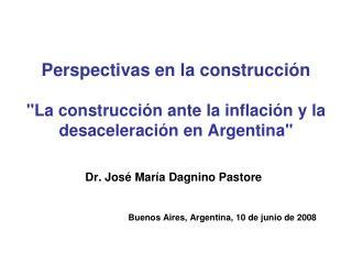 Dr. José María Dagnino Pastore Buenos Aires, Argentina, 10 de junio de 2008