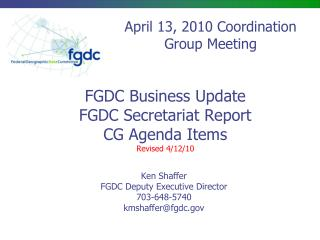 FGDC Business Update FGDC Secretariat Report CG Agenda Items Revised 4/12/10