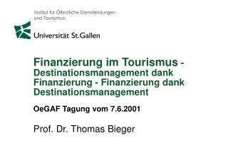 Finanzierung im Tourismus - Destinationsmanagement dank Finanzierung - Finanzierung dank Destinationsmanagement  OeGAF T