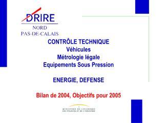 CONTRÔLE TECHNIQUE Véhicules Métrologie légale Equipements Sous Pression ENERGIE, DEFENSE