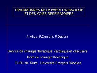 TRAUMATISMES DE LA PAROI THORACIQUE ET DES VOIES RESPIRATOIRES