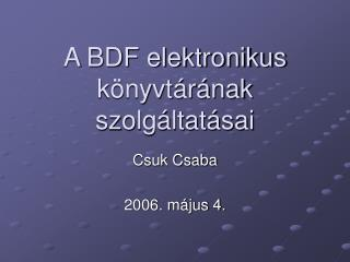 A BDF elektronikus könyvtárának szolgáltatásai