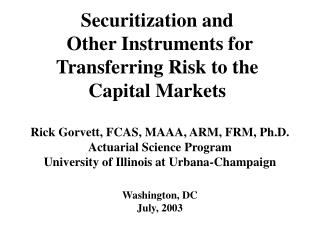 Securitization and  Other Instruments for Transferring Risk to the Capital Markets