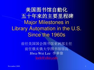 Major Milestones in  Library Automation in the U.S.  Since the 1960s