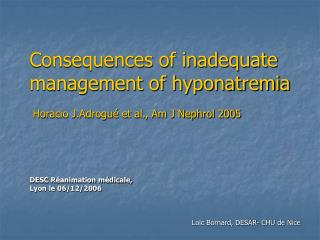 Consequences of inadequate management of hyponatremia  Horacio J.Adrogué et al., Am J Nephrol 2005