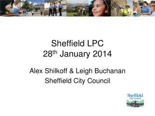 Sheffield LPC 28 th  January 2014
