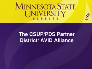The CSUP/PDS Partner District/ AVID Alliance