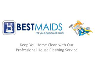Best Maids - Excellent House Cleaning Service