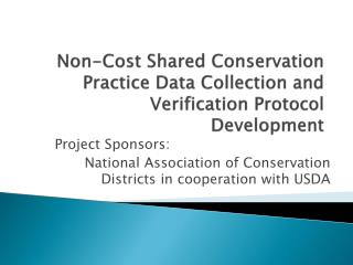 Non-Cost Shared Conservation Practice Data Collection and Verification Protocol  Development
