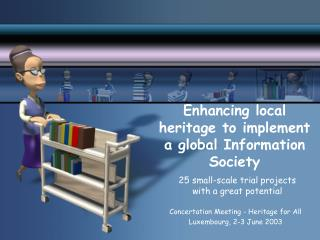 Enhancing local heritage to implement a global Information Society