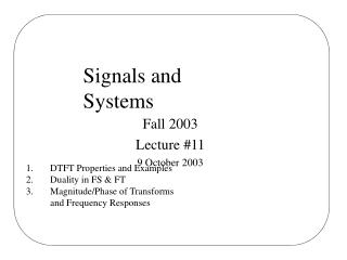 Signals and Systems Fall 2003 Lecture #11 9 October 2003