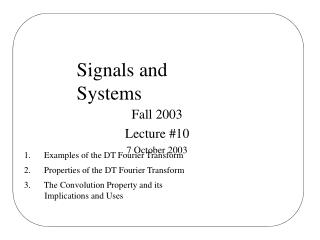 Signals and Systems Fall 2003 Lecture #10 7 October 2003