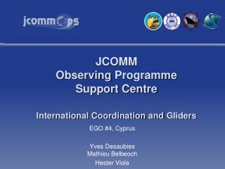 JCOMM  Observing  Programme  Support Centre  International Coordination and  Gliders