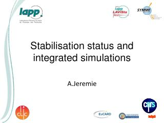 Stabilisation  status and integrated simulations