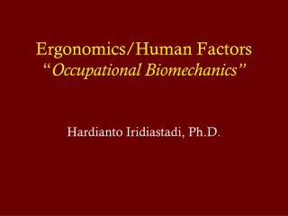"Ergonomics/Human Factors "" Occupational Biomechanics"""
