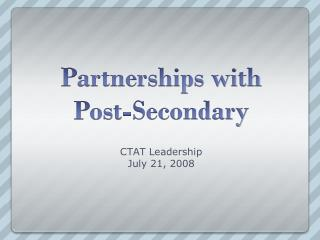 Partnerships with  Post-Secondary